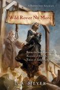 Wild Rover No More - The Final Book